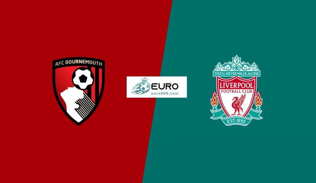 Soi kèo Bournemouth vs Liverpool – Ngoại hạng Anh – 07/12 – Euro888