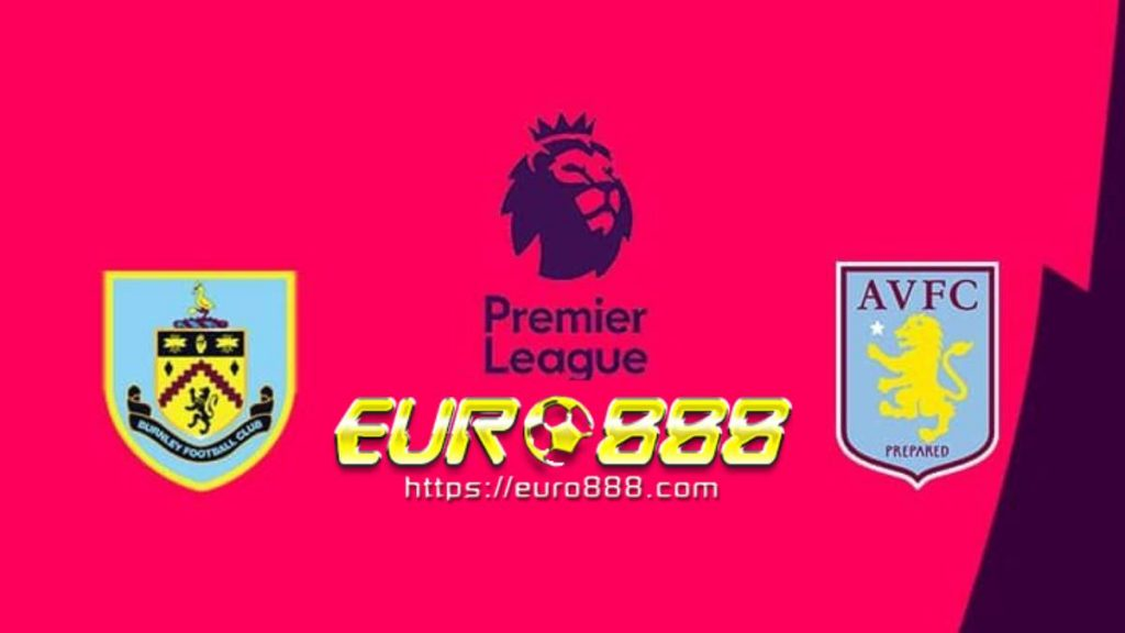 Soi kèo Burnley vs Aston Villa - Ngoại hạng Anh - 01/01/2020 - Euro888