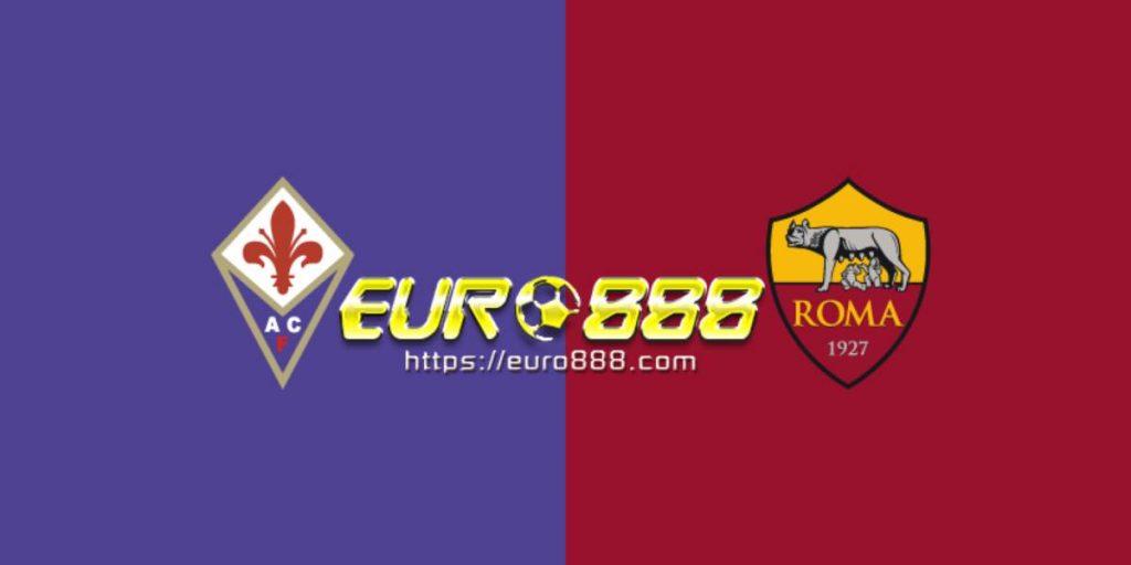 Soi kèo Fiorentina vs AS Roma – VĐQG Italia – 21/12 – Euro888