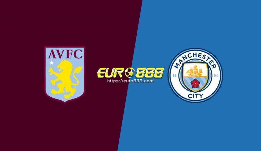 Soi kèo Aston Villa vs Manchester City – Cúp Liên đoàn Anh - 01/03/2020 - Euro888