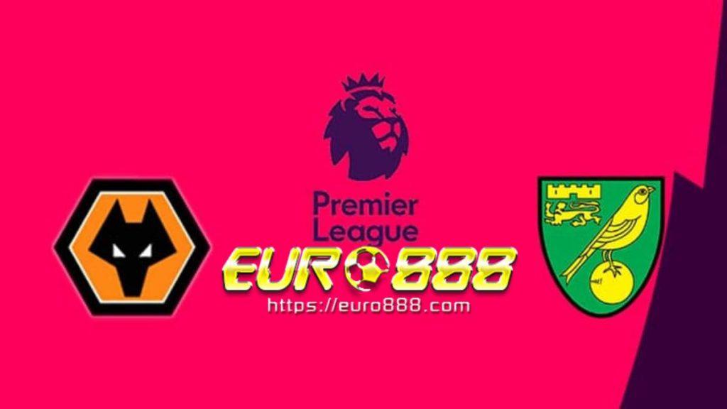 Soi kèo Wolves vs Norwich City – Ngoại Hạng Anh - 23/02/2020 - Euro888