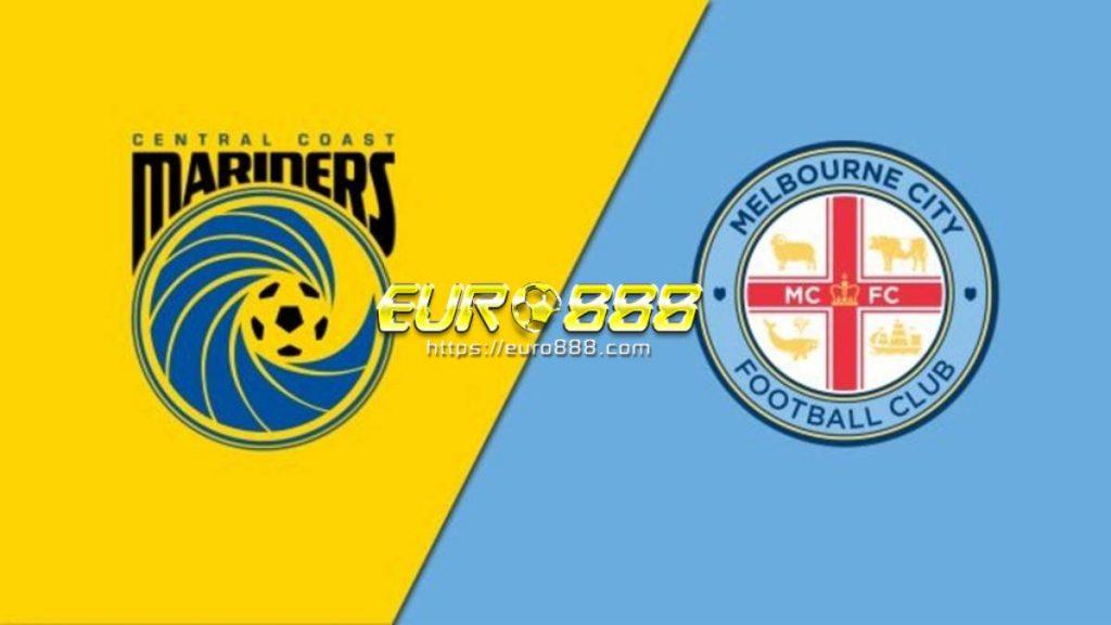 Soi kèo Central Coast Mariners FC vs Melbourne City – VĐQG Australia -20/03/2020 - Euro888