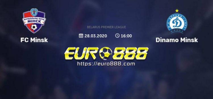 Soi kèo FC Minsk vs Dinamo Minsk – VĐQG Belarus -28/03/2020 - Euro888