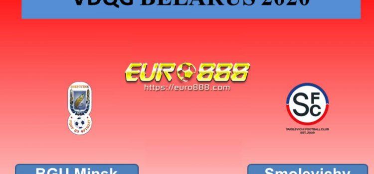 Soi kèo Energetik-BGU Minsk vs Smolevichy – VĐQG Belarus - 01/05/2020 - Euro888