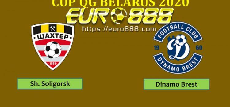 Soi kèo Shakhter Soligorsk vs Dinamo Brest – Cúp Quốc gia Belarus - 29/04/2020 - Euro888