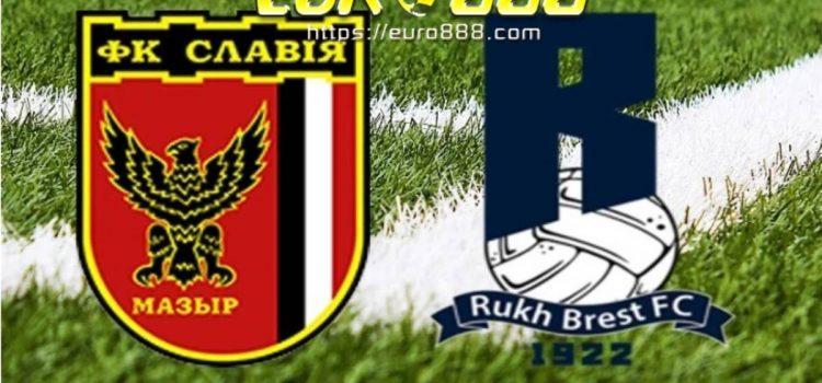 Soi kèo Slavia Mozyr vs Rukh Brest – VĐQG Belarus - 13/04/2020 - Euro888