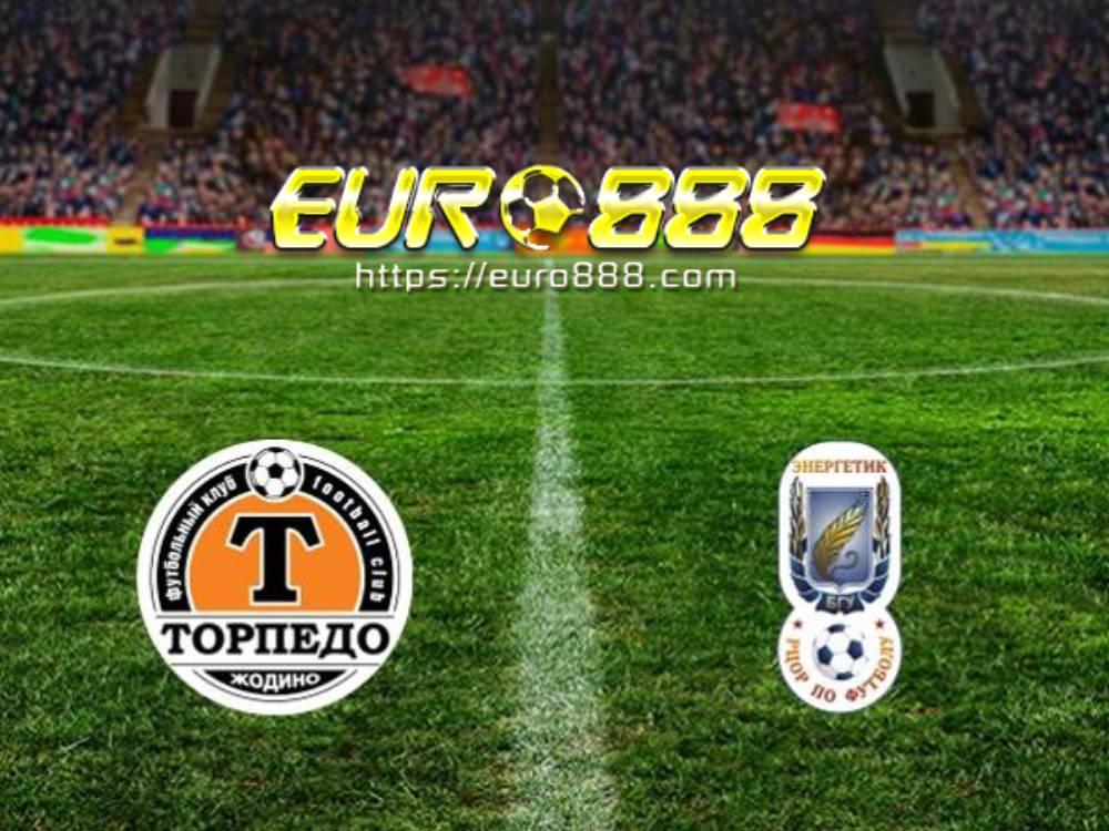 Soi kèo Torpedo Zhodino vs Ruh Brest – VĐQG Belarus - 26/04/2020 - Euro888