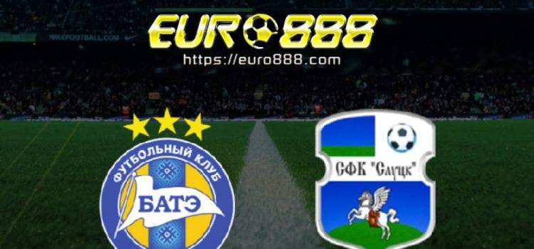 Soi kèo BATE Borisov vs FC Slutsk – VĐQG Belarus - 16/05/2020 - Euro888