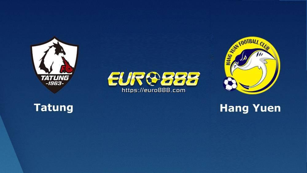 Soi kèo Tatung FC vs Hang Yuen FC – VĐQG Đài Loan - 10/05/2020 - Euro888