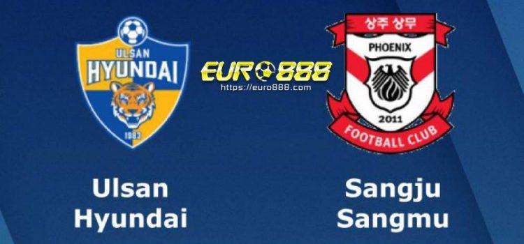 Soi kèo Ulsan Hyundai vs Sangju Sangmu – VĐQG Hàn Quốc - 09/05/2020 - Euro888