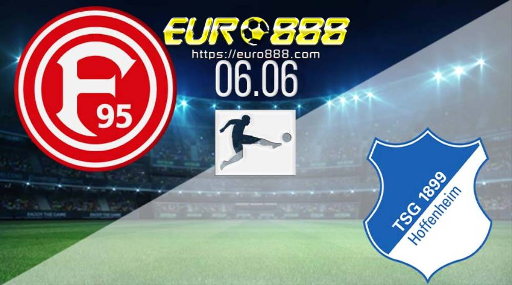 Soi kèo Fortuna Dusseldorf vs Hoffenheim – VĐQG Đức - 06/06/2020 - Euro888