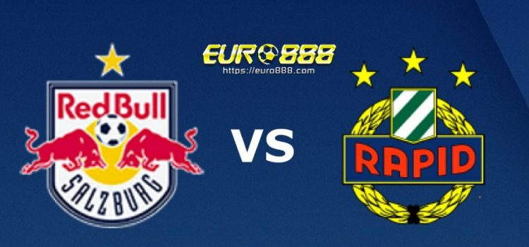 Soi kèo Red Bull Salzburg vs Rapid Wien – VĐQG Áo - 04/06/2020 - Euro888