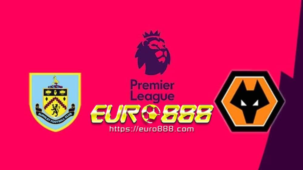 Soi kèo Burnley vs Wolves– Ngoại hạng Anh- 16/07/2020 - Euro888