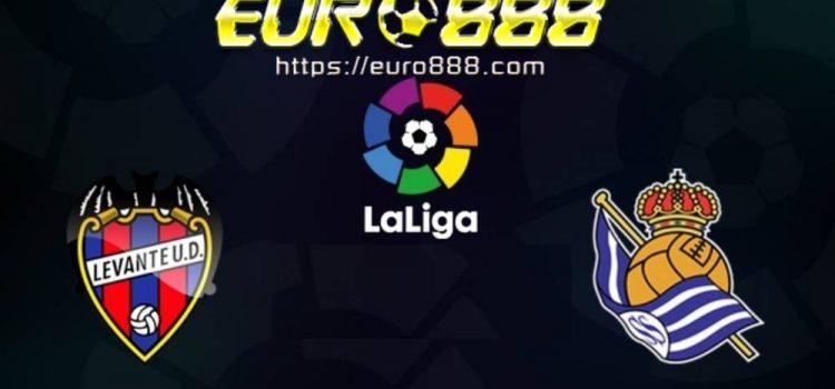 Soi kèo Levante vs Real Sociedad– VĐQG Tây Ban Nha- 07/07/2020 - Euro888