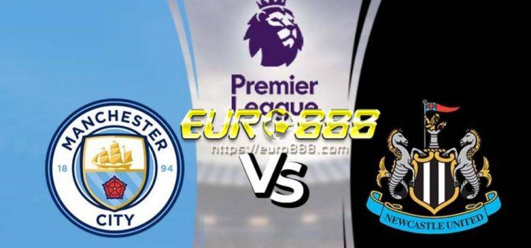 Soi kèo Manchester City vs Newcastle– Ngoại hạng Anh- 09/07/2020 - Euro888