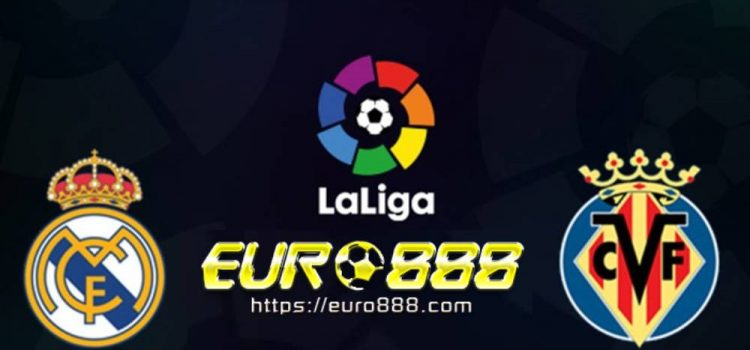 Soi kèo Real Madrid vs Villarreal– VĐQG Tây Ban Nha- 17/07/2020 - Euro888