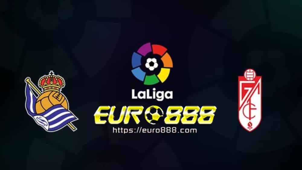 Soi kèo Real Sociedad vs Granada– VĐQG Tây Ban Nha- 11/07/2020 - Euro888