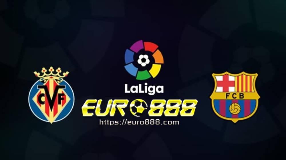 Soi kèo Villarreal vs Barcelona–VĐQG Tây Ban Nha - 06/07/2020 - Euro888