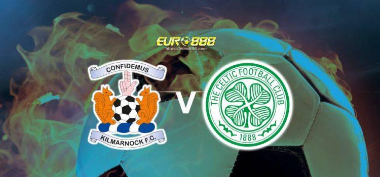 Soi kèo Kilmarnock vs Celtic– VĐQG Scotland- 09/08/2020 - Euro888
