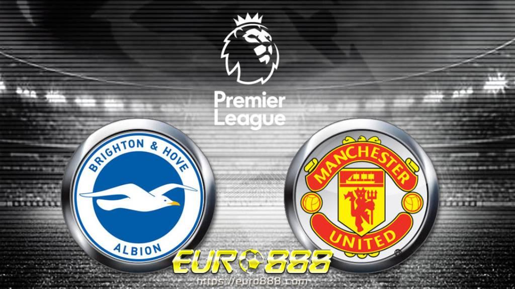 Soi kèo Brighton vs Manchester United - Ngoại hạng Anh - 26/09/2020 - Euro888