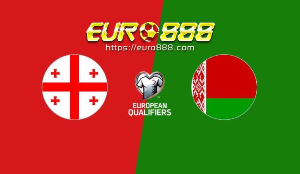 Soi kèo Georgia vs Belarus - Play-off Euro 2020 - 08/10/2020 - Euro888
