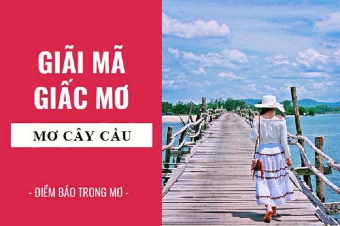 Ý nghĩa giấc mơ thấy cây cầu